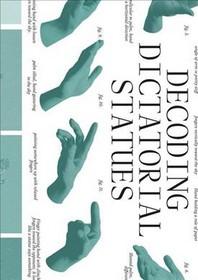 Decoding Dictatorial Statues