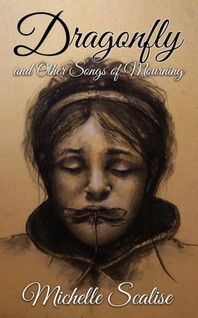 Dragonfly And Other Songs of Mourning