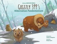 Grizzly 399's Hibernation Pandemonium - Paperback