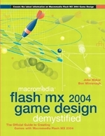 Macromedia Flash MX 2004 Game Design Demystified [With CDROM]