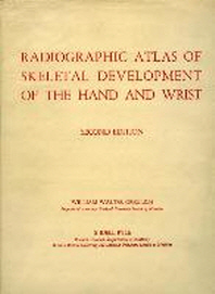 Radiographic Atlas of Skeletal Development of the Hand and Wrist