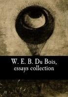 W. E. B. Du Bois, essays collection