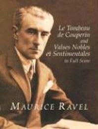 Le Tombeau de Couperin and Valses Nobles Et Sentimentales in Full Score
