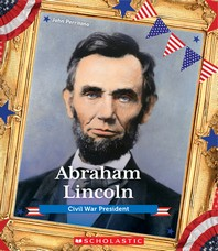 Abraham Lincoln (Presidential Biographies) (Library Edition)