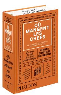Ou Mangent Les Chefs Le Guide Des Restaurants Preferes Des Chefs