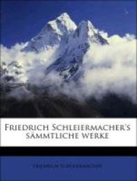 Friedrich Schleiermacher's Sammtliche Werke.