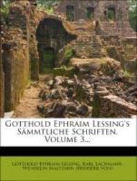 Gotthold Ephraim Lessing's S Mmtliche Schriften, Volume 3...