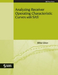 Analyzing Receiver Operating Characteristic Curves with SAS