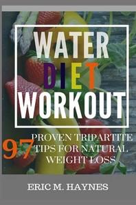 Water - Diet - Workout