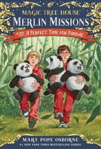 Magic Tree House Merlin Mission. 20: A Perfect Time for Pandas