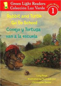 Rabbit and Turtle Go to School/Conejo Y Tortuga Van a la Escuela