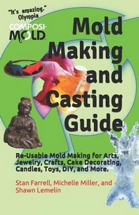 Mold Making and Casting Guide