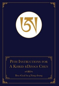 Pith Instructions for A Khrid rDzogs Chen