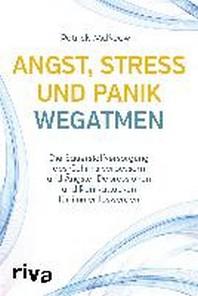 Angst, Stress und Panik wegatmen