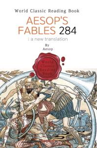 이솝 우화 284편 : Aesop's Fables 284 ; a new translation (영문판)
