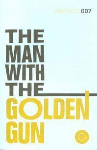The Man with the Golden Gun. Ian Fleming