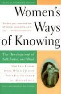 Women`s Ways of Knowing : The Development of Self, Voice, and Mind