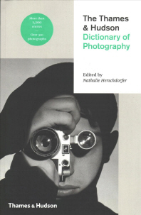 The Thames & Hudson Dictionary Of Photography (Paperback) /Anglais