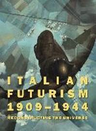 Italian Futurism, 1909-1944