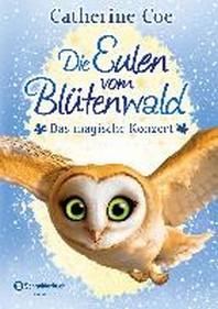 Die Eulen vom Bluetenwald, Band 02