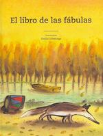 El Libro de Las Fabulas = The Book of Fables