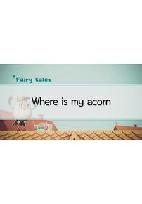 Where Is My Acorn?