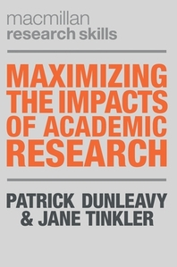 Maximizing the Impacts of Academic Research