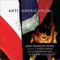 Anti-Americanism Lib/E
