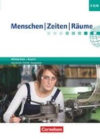 Menschen-Zeiten-Raeume 9. Jahrgangsstufe - Mittelschule Bayern - Schuelerbuch
