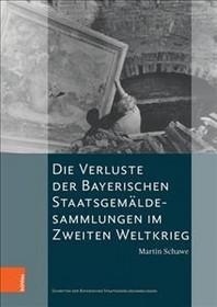 Die Verluste Der Bayerischen Staatsgemaldesammlungen Im Zweiten Weltkrieg