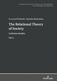 The Relational Theory Of Society; Archerian Studies vol. 2