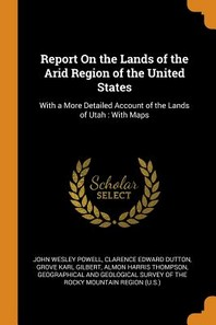 Report on the Lands of the Arid Region of the United States