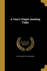 A Year's Prayer-Meeting Talks