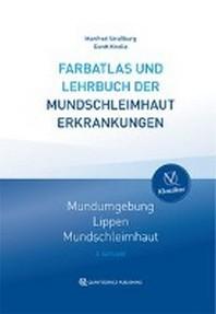 Farbatlas und Lehrbuch der Mundschleimhauterkrankungen