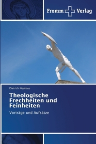 Theologische Frechheiten und Feinheiten