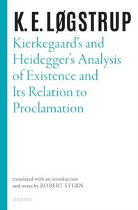 Kierkegaard's and Heidegger's Analysis of Existence and Its Relation to Proclamation