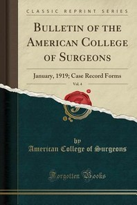 Bulletin of the American College of Surgeons, Vol. 4