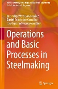 Operations and Basic Processes in Steelmaking