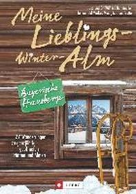 Meine Lieblings-Winter-Alm Bayerische Hausberge
