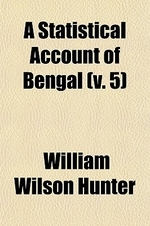 A Statistical Account of Bengal (Volume 5)