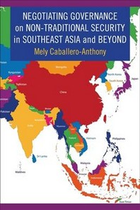 Negotiating Governance on Non-Traditional Security in Southeast Asia and Beyond