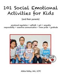101 Social Emotional Activities for Kids