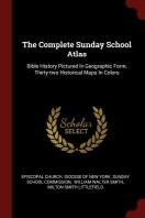 The Complete Sunday School Atlas