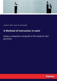 A Method of Instruction in Latin