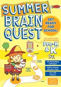 Summer Brain Quest: Between Grades Pre-K & K