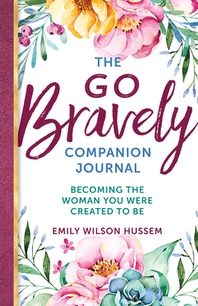 The Go Bravely Companion Journal
