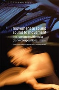Movement to Sound, Sound to Movement
