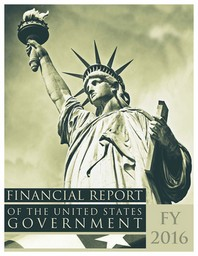 Financial Report of the United States Government, Fy 2016