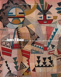 The James T. Bialac Native American Art Collection