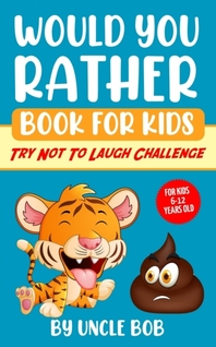 Would You Rather Book for Kids - Try Not to Laugh Challenge
